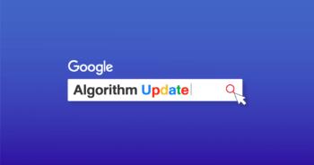 สรุป Google Algorithm อัปเดตล่าสุด มีอะไรที่คนทำเว็บและ SEO ควรรู้บ้าง