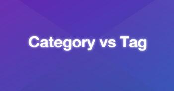 แนะนำวิธีใช้ Category และ Tag – คืออะไร อันไหนใช้เมื่อไรอย่างไร