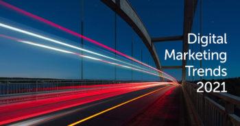 เทรนด์การตลาดออนไลน์ Digital Marketing 2021