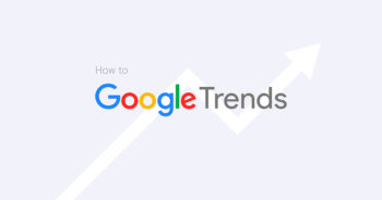 Google Trends คืออะไร พร้อมวิธีใช้เพื่อหาไอเดีย หา Insight จับตลาดจากโลกออนไลน์